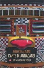 L arte di annacarsi. Un viaggio in Sicilia
