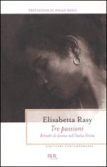 Tre passioni. Ritratti di donne nellItalia unita