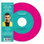 Tra le granite e le granate Vinile Limited edition pink