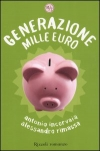 Generazione mille euro. Storie di gioventù precaria