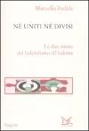 Né uniti né divisi. Le due anime del federalismo allitaliana