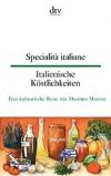 Italienische Köstlichkeiten / Specialità italiane