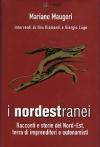 I nordestranei. Racconti e storie del Nord-Est terra di imprenditori e autonomisti