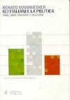 Gli italiani e la politica. 2002-2003 consensi e delusioni