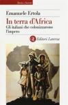 In terra dAfrica. Gli italiani che colonizzarono limpero