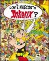Dovè nascosto Asterix?