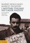 I militari italiani nei lager nazisti. Una resistenza senzarmi (1943-1945)