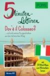 Dovè il Colosseo? 5-Minuten-Lektüren Italienisch A1