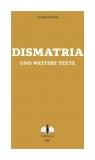 Dismatria und weitere Texte