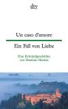 Un caso damore / Ein Fall von Liebe