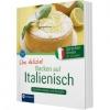 Che delizia! Backen auf Italienisch